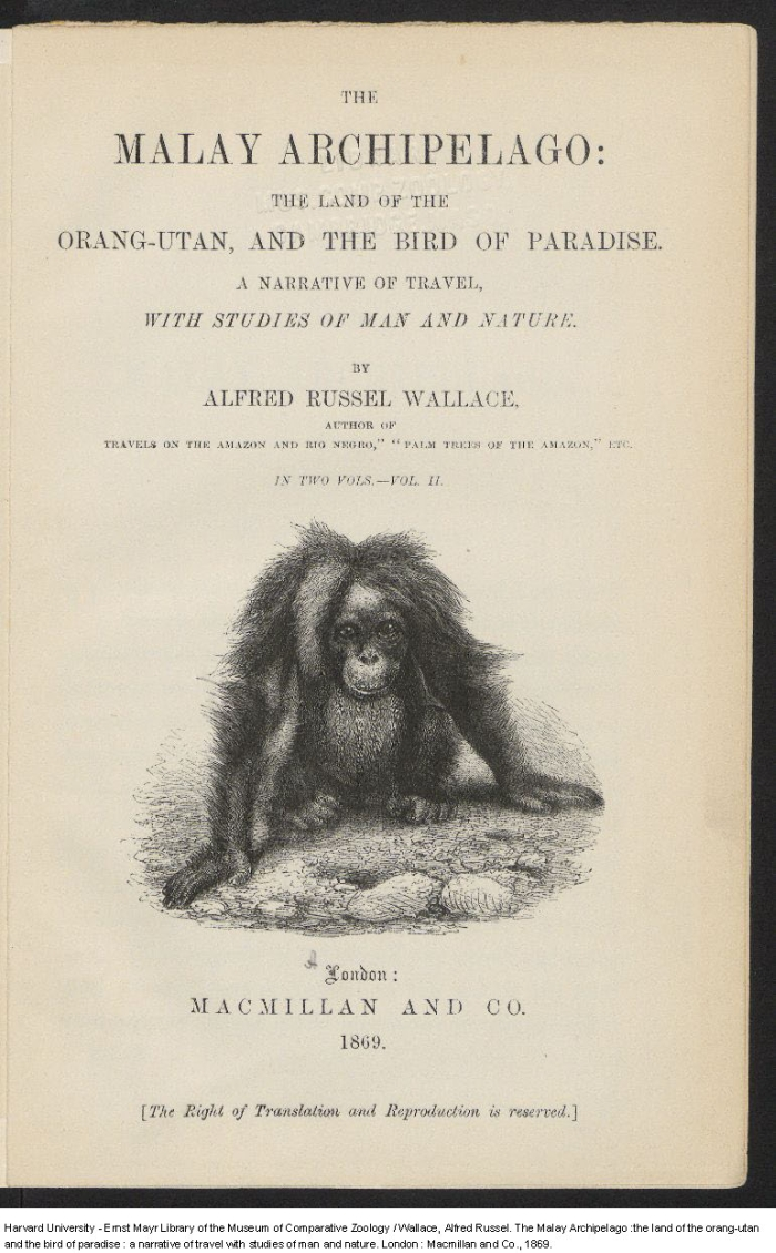 Wallace, A. R. 1869. The Malay Archipelago: The land of the orang ...